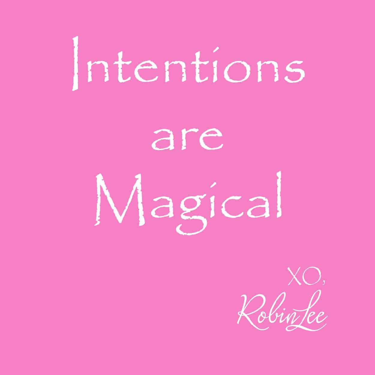 Intentions are Magical